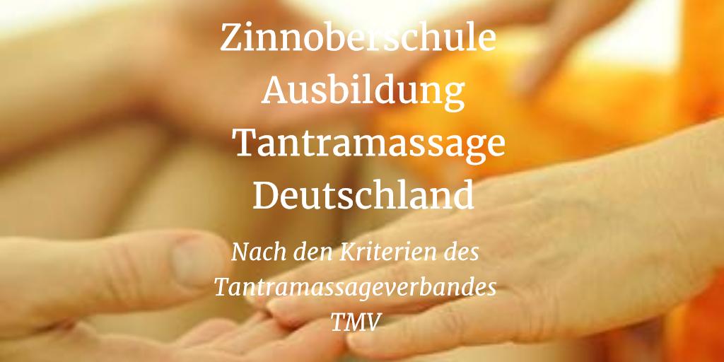 Tantramassage Ausbildung Deutschland Zinnoberschule