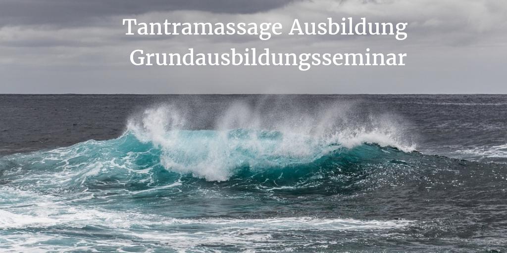 Tantramassage Grundausbildung Deutschland