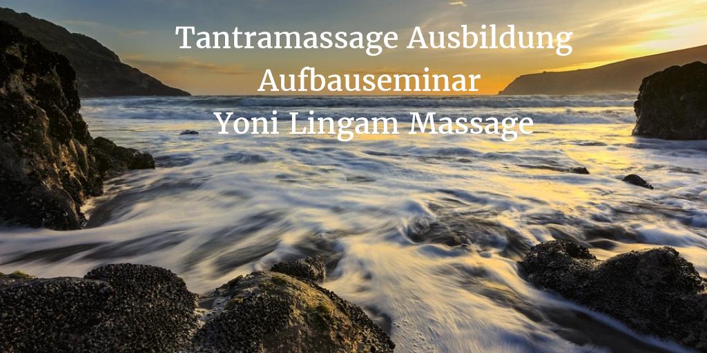 Tantramassage Ausbildung Yoni und Lingammassage Deutschland