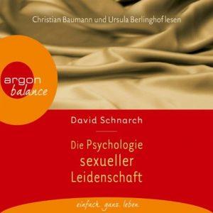 Die Psychologie sexueller Leidenschaft Hörbuch