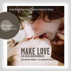 Make Love: Ein Aufklärungshörbuch